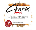 CHARM Double Bass Set w/Tungsten A&E 1/4